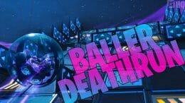 BALLER DEATHRUN