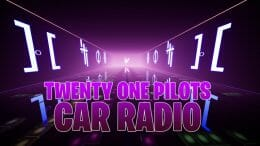 Twenty One Pilots – Car Radio